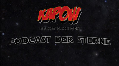KAPOW Podcast Episode 7: Star Wars Special
